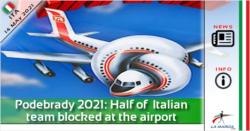 Podebrady 2021: Metà della squadra italiana bloccata in aeroporto